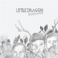 Cover Little Dragon - Blinking Pigs [EP]